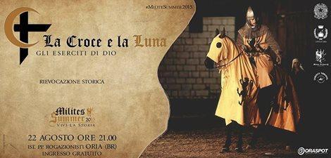"""ORIA – 22 ago 2015 Spettacolo """"La Croce e la Luna – Gli eserciti di Dio"""""""