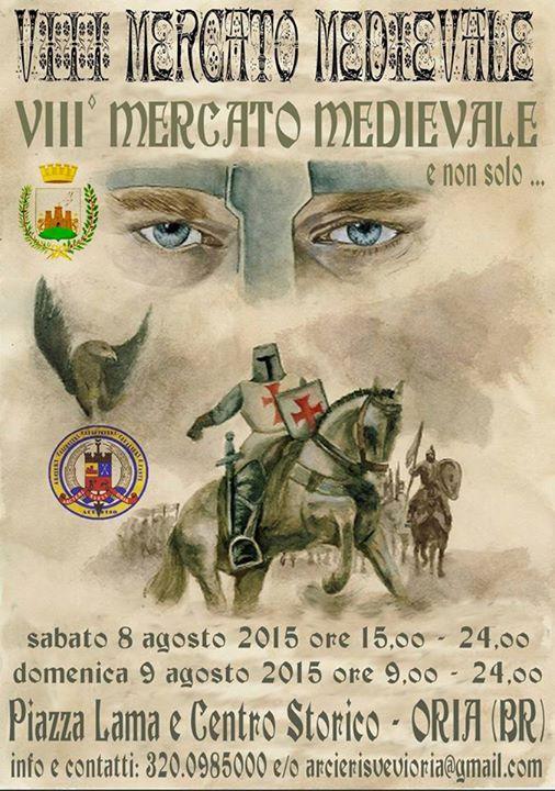 Oria VIII °Mercato Medievale   – MERCATO  MEDIEVALE e non solo …